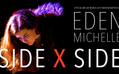Official Mr Gay World 2019 Anthem, Side X Side written by Eden Michelle